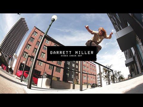 Video Check Out: Garrett Miller | TransWorld SKATEboarding