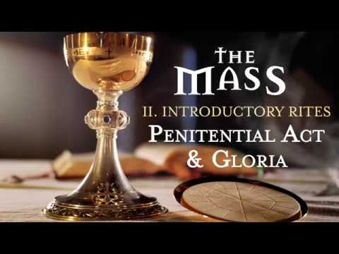 The Mass: Part 2 – Introductory Rites – Penitential Act and Gloria