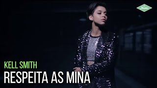 Kell Smith - Respeita As Mina