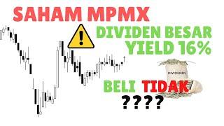 Saham MPMX, Dividen Besar Yield 16%, Beli Tidak  ???