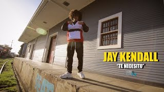 Jay Kendall - Te Necesito (Video Oficial) 2018