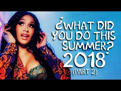 [150 Songs] ♫ What Did You Do This Summer? 2018 (Part 2) ♫ (End Of Summer Mashup By Blanter Co)