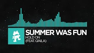 [Indie Dance] - Summer Was Fun - Hold On (feat. Q'AILA) [Monstercat Release]