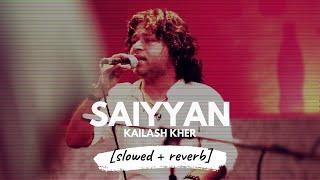 Saiyyaan [slowed + reverb]   Kailash Kher   𝐵𝑜𝓁𝓁𝓎𝓌𝑜𝑜𝒹 𝐵𝓊𝓉 𝒜𝑒𝓈𝓉𝒽𝑒𝓉𝒾𝒸