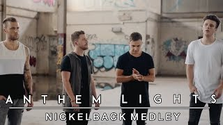 Nickelback Medley | Anthem Lights