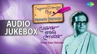 Best of Tagore Songs by Hemanta Mukherjee | Rabindra Sangeet | Audio Jukebox