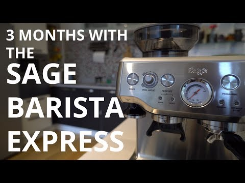 3 Months With The Sage Barista Express / Breville Barista Express
