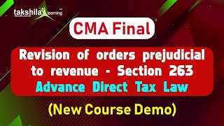CMA Final || Revision of Orders Prejudicial To Revenue – Section 263 - Advance Direct Tax Law