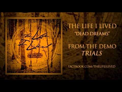 The Life I lived - Dead Dreams