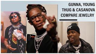 Gunna, Young Thug & Casanova Compare Jewelry