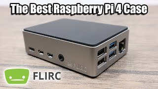 Flirc Case For The Raspberry Pi 4   The Best Pi4 Case!   First Look And Thermal Testing