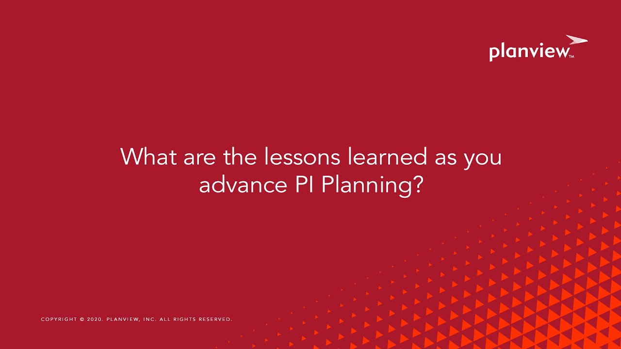 Video: Question: What are Lessons Learned as you advance PI Planning?