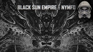 Black Sun Empire & Nymfo - Mud