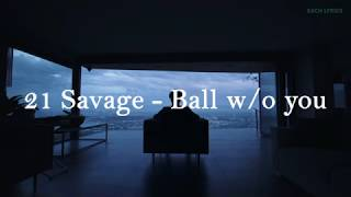 21 Savage   Ball Wo You | Lyrics