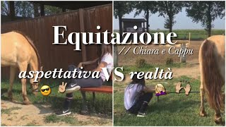 Equitazione aspettativa vs realtà // Chiara e Cappu
