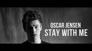 Oscar Jensen Stay With Me
