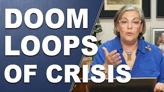 5 Doom Loops of a crisis What you need to know