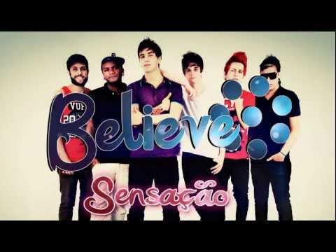 BELIEVE - SENSAÇÃO ( Single 2013 - Lyric Video Oficial )