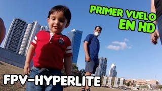 Primer Vuelo en HD - FPV HYPERLITE