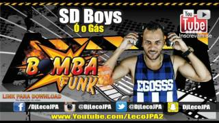 SD Boys - Ó o Gás ( DJ Leco JPA ) Funk do Gás Original