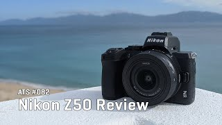 Approaching the Scene 082: Nikon Z50 Mirrorless Review