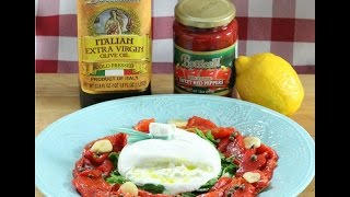 Fire Roasted Peppers and Burrata Salad - Rossella's Cooking with Nonna