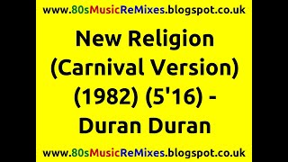 New Religion (Carnival Version) - Duran Duran | 80s Club Mixes | 80s Club Music | 80s Dance Music