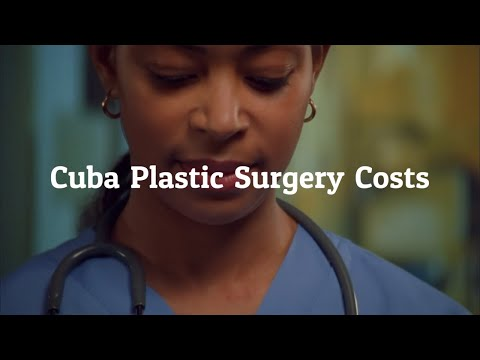 Cuba Plastic Surgery Costs - Things that you should Know