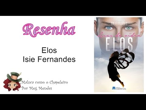 RESENHA | Elos (Asas de vidro 1) - Isie Fernandes