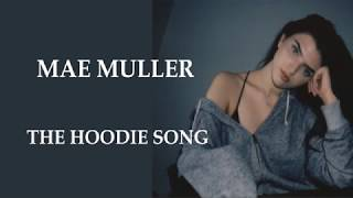 Mae Muller : The Hoodie Song (LYRICS)