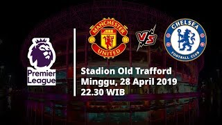 Video Live Streaming dan Jadwal Manchester United Vs Chelsea, Via MAXStream beIN Sport