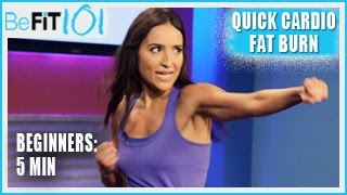 BeFiT 101: 5 min Quick Cardio Burn Workout for Beginners