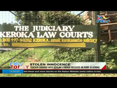 Teacher charged with defiling a minor released on bond in Keroka