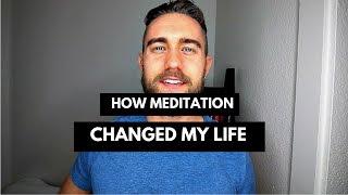 How Meditation Changed My Life: Benefits of Meditation