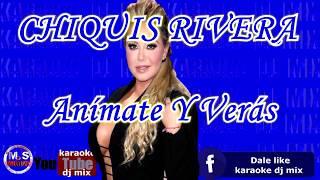Karaoke Demo Chiquis Rivera Anímate Y Veras.