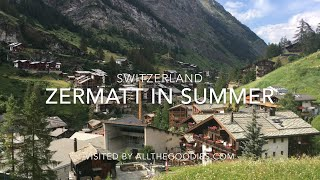 Zermatt, Switzerland in Summer | allthegoodies.com