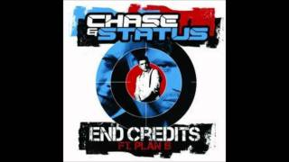 End Credits Chase & Status Ft Plan B (lyrics in description)