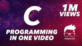 C Programming - FULL COURSE - 101 Programs explanations in detail