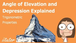 √ Angles Of Elevation And Depression | Trigonometric Properties | Iitutor