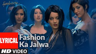 Fashion Ka Jalwa Lyrcial | Fashion | Priyanka Chopra, Kangna Ranawat | Sukhwinder Singh - Download this Video in MP3, M4A, WEBM, MP4, 3GP