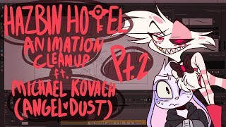 HAZBIN HOTEL Animation Cleanup ft. Michael Kovach (ANGEL DUST) Pt. 2