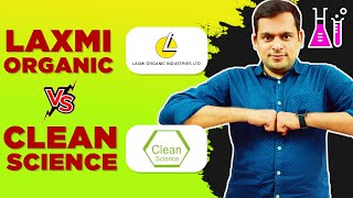 LAXMI Organics vs CLEAN SCIENCE and technology. Which is the BEST SPECIALTY CHEMICALS stock to buy ?