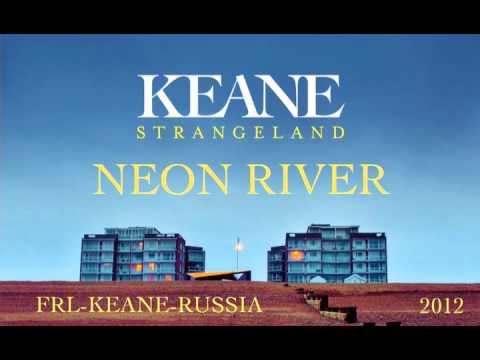 Keane - Neon River