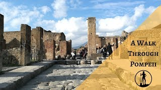 A Walk Through Pompeii
