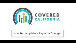 How to Report a Change | Covered California