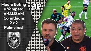 'Foi um jogão': Mauro Beting e Vampeta analisam empate entre Corinthians e Palmeiras