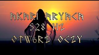 OTWORZ OCZY – Akari Aryaca ft Surya 528 hz