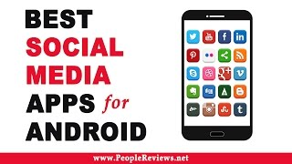 Best Social Media Apps for Android - Top 10 List