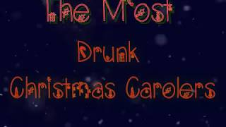 The Most Drunk Christmas Carolers