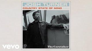 Josh Turner The Caretaker